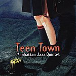 Manhattan Jazz Quintet Teen Town