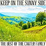 The Carter Family Keep On The Sunny Side: The Best Of