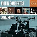 Jascha Heifetz Jascha Heifetz Violin Concertos - Original Album Classics