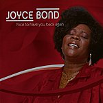 Joyce Bond Nice To Have You Back Again