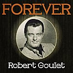 Robert Goulet Forever Robert Goulet