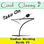 Cool Cool & Classy: Take On Stadium Marching Bands, Vol. 3