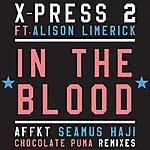 X-Press 2 In The Blood (Feat. Alison Limerick)
