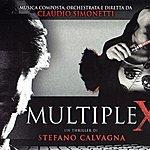 Claudio Simonetti Multiplex (Original Motion Picture Soundtrack) (Un Thriller Di Stefano Calvagna)