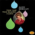 Jane Morgan The Day The Rains Came