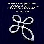 WhiteHeart Christian Artists Series: White Heart, Vol. 5