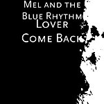 Mel Lover Come Back