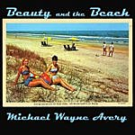 Michael Wayne Avery Beauty And The Beach