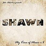 Shawn My Kine Of Music, Vol. 4 (John Valentine Presents)
