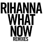 Cover Art: What Now (Remixes)
