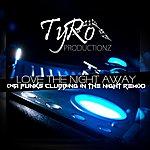 TYRO Love The Night Away (Wa Funks Clubbing In The Night Remix)