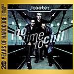 Scooter No Time To Chill (20 Years Of Hardcore Expanded Editon) [Remastered]