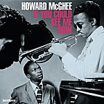 Howard McGhee If You Could See Me Now