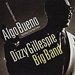 Dizzy Gillespie Algo Bueno. The Complete Bluebird & Musicraft Recordings & The Pleyel Concert