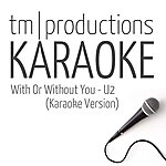 TM With Or Without You (Karaoke Version)