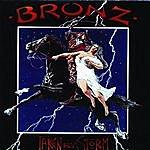 Bronz Taken By Storm
