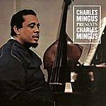 Charles Mingus Charles Mingus Presents Charles Mingus (Bonus Track Version)