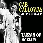 Cab Calloway Cab Calloway And His Orchestra - Tarzan Of Harlem