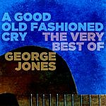 George Jones A Good Old Fashioned Cry