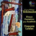 François Leleux Telemann: Douze Fantaisies Pour Hautbois