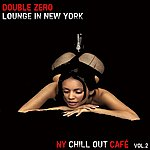 Double Zero Lounge In New York, Vol. 2 (Ny Chill Out Cafè)