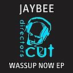 Jaybee Wassup Now Ep
