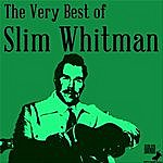 Slim Whitman The Very Best Of Slim Whitman: 30 Songs From The Yodeling Master
