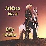 Billy Walker At Waco, Vol. 4