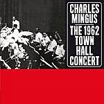Charles Mingus The 1962 Town Hall Concert (Bonus Track Version)