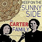 The Carter Family Keep On The Sunny Side - The Carter Family Greatest Hits