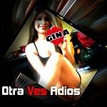 Gina Otra Ves Adios - Single