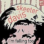 Skeeter Davis I'm Falling Too - The Songs Of The Great Skeeter Davis