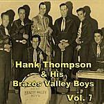 Hank Thompson & His Brazos Valley Boys Hank Thompson & His Brazos Valley Boys, Vol. 7