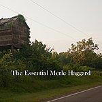 Merle Haggard The Essential Merle Haggard