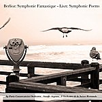 Paris Conservatoire Orchestra Berlioz: Symphonie Fantastique - Liszt: Symphonic Poems