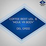 Del Gado Coffee Beat, Vol. 6 (Move Yr Body)