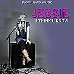 Jessie U Think U Know