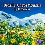 B.J. Thomas Go Tell It On The Mountain
