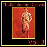 "'Little' Jimmy Dickens ""Little"" Jimmy Dickens, Vol. 3"