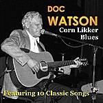 Doc Watson Corn Likker Blues
