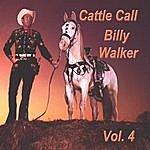 Billy Walker Cattle Call, Vol. 4