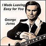 George Jones I Made Leaving Easy For You