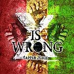 Tappa Zukie X Is Wrong