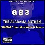 GB3 Bamaz (The Alabama Anthem) [Feat. Mike White & Tomoke]