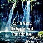 Keith Luker Stir The Waters