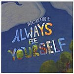 Norman Foote Always Be Yourself