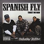Spanish Fly Trust No Man (Collectors Edition)