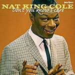 Nat King Cole Don't You Know I Care
