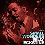 Billy Eckstine Small Wonders
