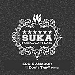 Eddie Amador I Don't Trip, Pt. 2